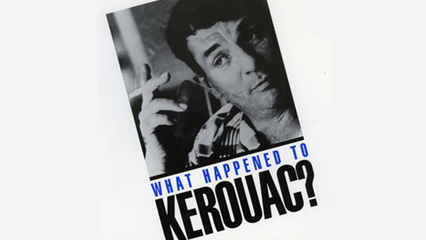 What Happened To Kerouac?