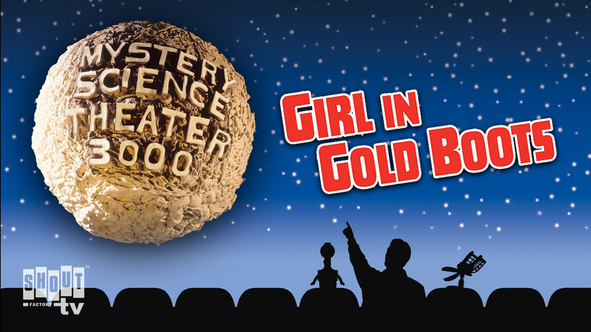 MST3K: Girl In Gold Boots