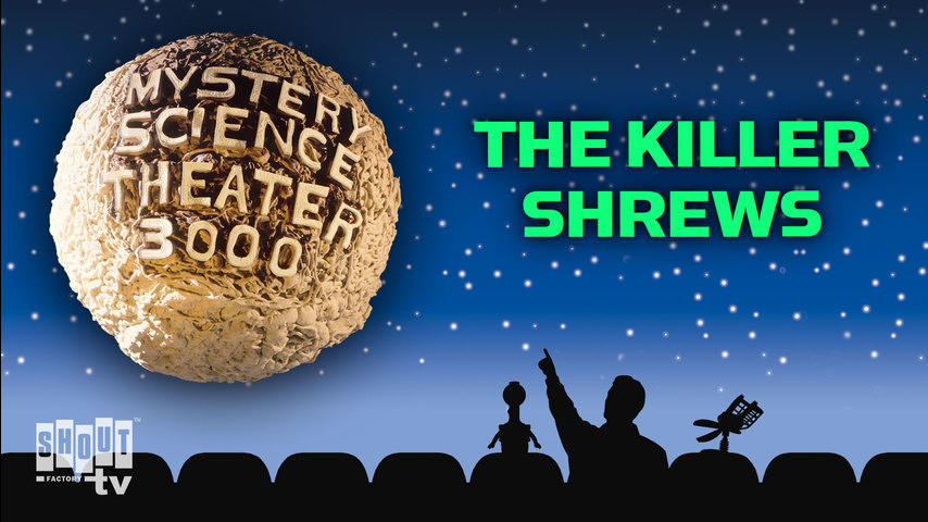 MST3K: The Killer Shrews