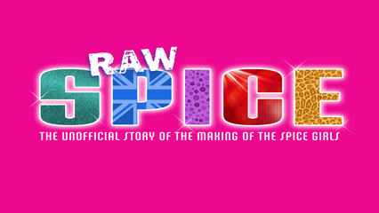 Raw Spice: The Unofficial Story Of The Making Of The Spice Girls
