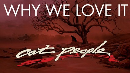 Cat People - Why We Love It