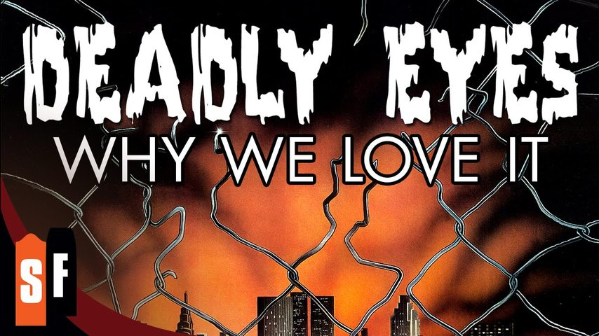Deadly Eyes - Why We Love It