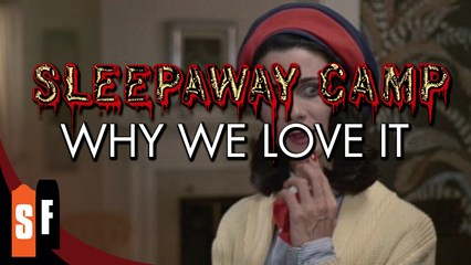 Sleepaway Camp - Why We Love It