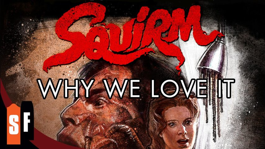 Squirm - Why We Love It
