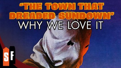 The Town That Dreaded Sundown - Why We Love It