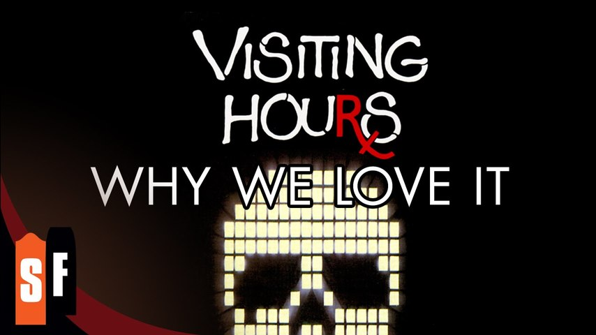 Visiting Hours - Why We Love It