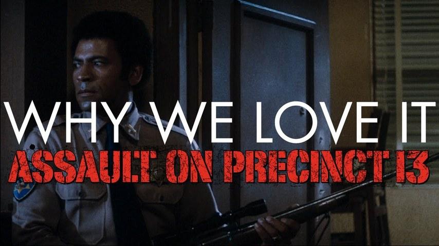 Assault On Precinct 13 - Why We Love It