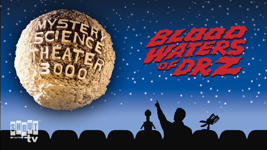 MST3K: Blood Waters Of Dr. Z