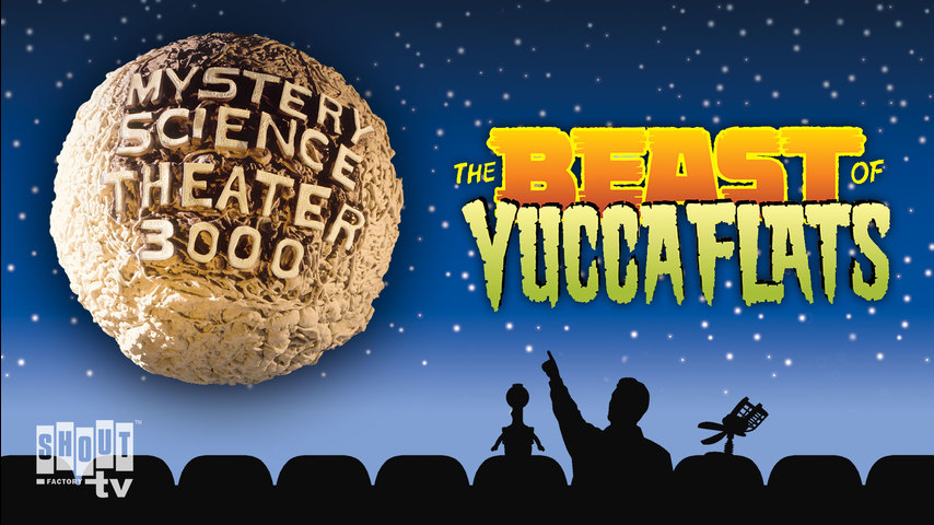 MST3K: The Beast Of Yucca Flats