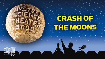MST3K: Crash Of The Moons