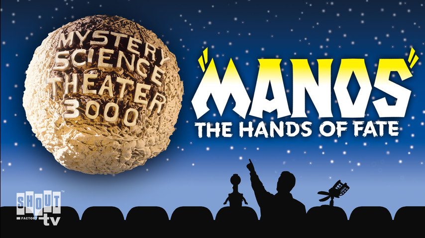 MST3K: Manos: The Hands of Fate