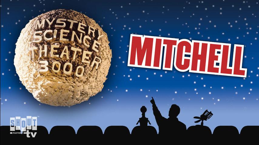 MST3K: Mitchell