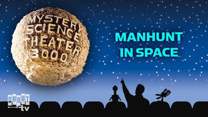 MST3K: Manhunt In Space