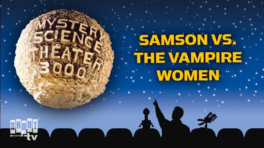 MST3K: Samson Vs. The Vampire Women
