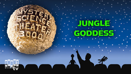 MST3K: Jungle Goddess