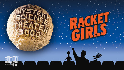 MST3K: Racket Girls