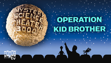 MST3K: Operation Kid Brother