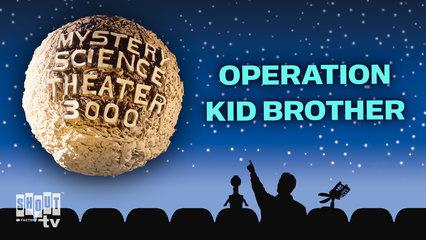 MST3K: Operation Kid Brother