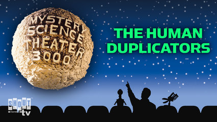 MST3K: The Human Duplicators