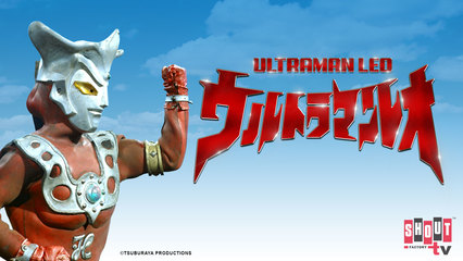 Ultraman Leo: S1 E49 - Terror Of The Saucer Race Series - The Red Assassin Who Beckons Death!