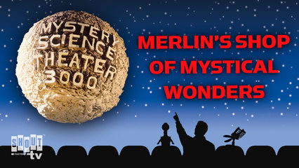 MST3K: Merlin's Shop Of Mystical Wonders