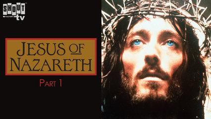 Jesus Of Nazareth Pt. 1
