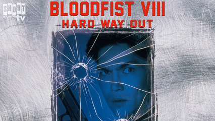 Bloodfist VIII: Hard Way Out (Trained To Kill)