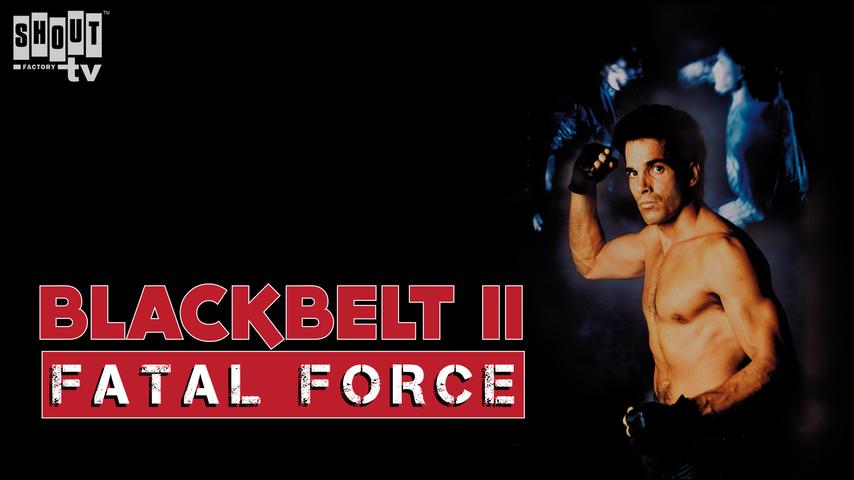 Blackbelt II: Fatal Force