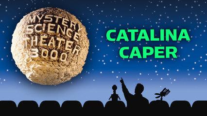 MST3K: Catalina Caper