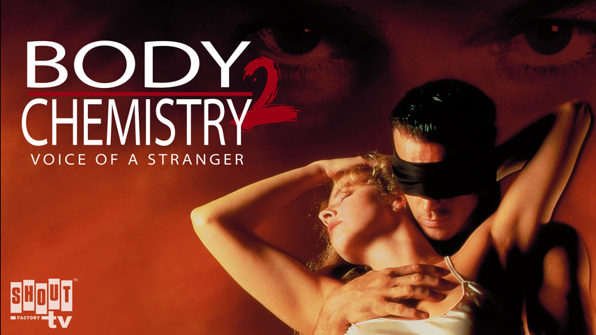 Body Chemistry II: The Voice Of A Stranger