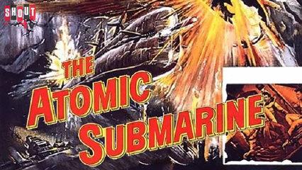 The Atomic Submarine - Trailer