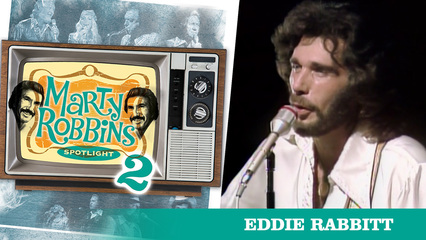Episode 11 Featuring Eddie Rabbitt