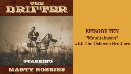 """The Drifter - episode 10 """"Mountaineers"""" with The Osborne Brothers"""