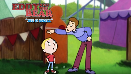 Eddy and the Bear - Big and Small