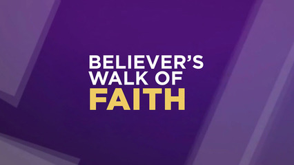 Believers Walk of Faith - Bill Winston