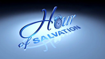Hour of Salvation - Keys for Personal Revival, Part 5